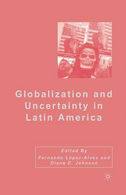 Globalization and Uncertainty in Latin America (Paperback)