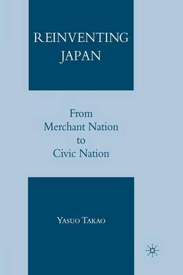 Reinventing Japan: From Merchant Nation to Civic Nation (Paperback)