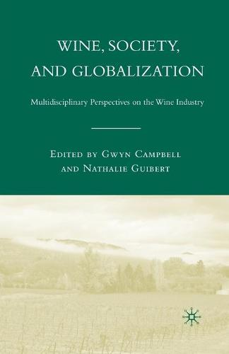Wine, Society, and Globalization: Multidisciplinary Perspectives on the Wine Industry (Paperback)