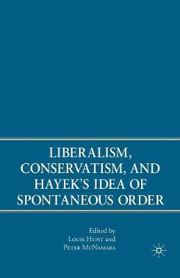 Liberalism, Conservatism, and Hayek's Idea of Spontaneous Order (Paperback)