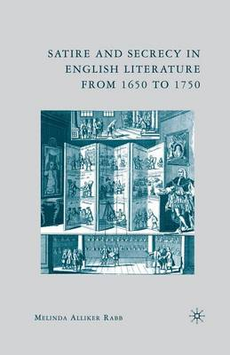 Satire and Secrecy in English Literature from 1650 to 1750 (Paperback)