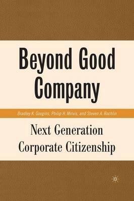 Beyond Good Company: Next Generation Corporate Citizenship (Paperback)