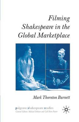 Filming Shakespeare in the Global Marketplace - Palgrave Shakespeare Studies (Paperback)
