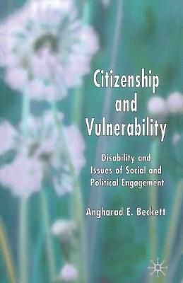 Citizenship and Vulnerability: Disability and Issues of Social and Political Engagement (Paperback)