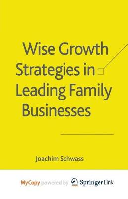Wise Growth Strategies in Leading Family Businesses (Paperback)