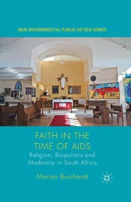 Faith in the Time of AIDS: Religion, Biopolitics and Modernity in South Africa - Non-Governmental Public Action (Paperback)