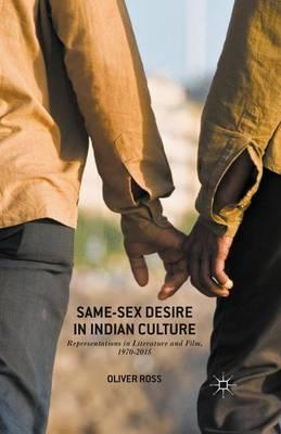 Same-Sex Desire in Indian Culture: Representations in Literature and Film, 1970-2015 (Paperback)