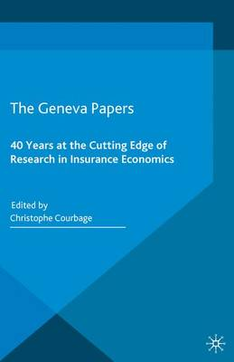 The Geneva Papers: 40 Years at the Cutting Edge of Research in Insurance Economics (Paperback)