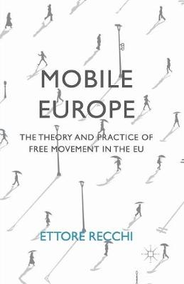 Mobile Europe: The Theory and Practice of Free Movement in the EU (Paperback)