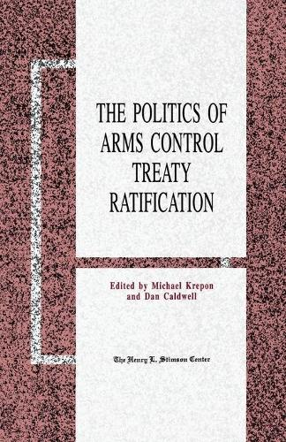 The Politics of Arms Control Treaty Ratification (Paperback)