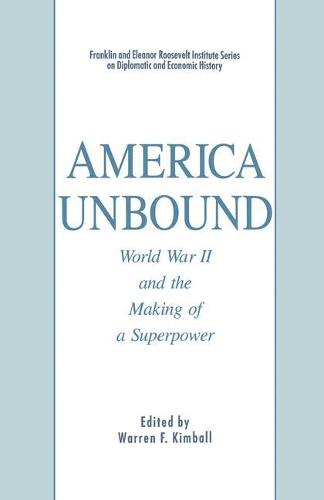 America Unbound: World War II and the Making of a Superpower - The World of the Roosevelts (Paperback)