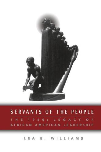 Servants of the People: The 1960s Legacy of African American Leadership (Paperback)