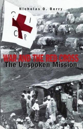 War and the Red Cross: The Unspoken Mission (Paperback)