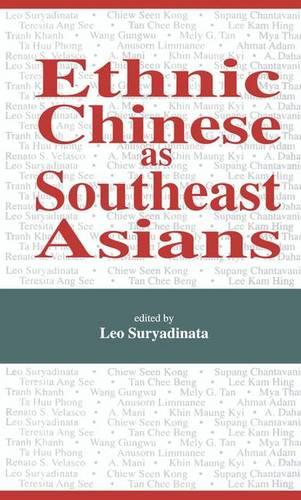 Ethnic Chinese As Southeast Asians (Paperback)