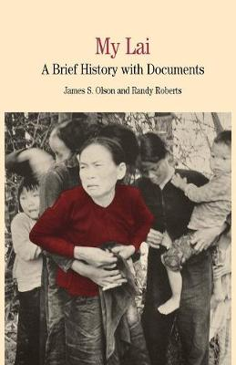 My Lai: A Brief History with Documents - The Bedford Series in History and Culture (Paperback)
