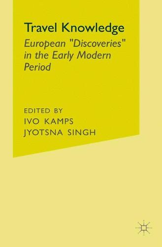 """Travel Knowledge: European """"Discoveries"""" in the Early Modern Period (Paperback)"""