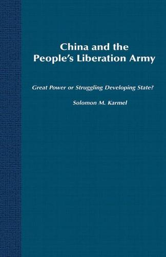 China and the People's Liberation Army: Great Power or Struggling Developing State? (Paperback)