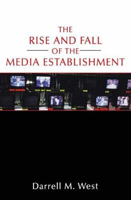 The Rise and Fall of the Media Establishment (Paperback)