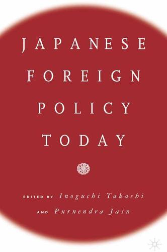 Japanese Foreign Policy Today (Paperback)