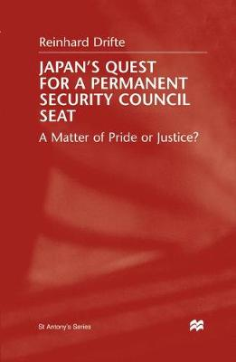 Japan's Quest For A Permanent Security Council Seat: A Matter of Pride or Justice? - St Antony's Series (Paperback)