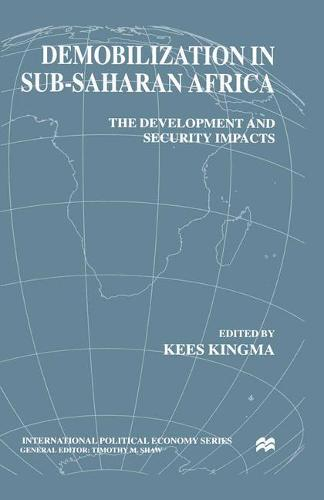 Demobilization in Subsaharan Africa: The Development and Security Impacts - International Political Economy Series (Paperback)
