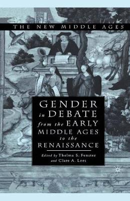 Gender in Debate From the Early Middle Ages to the Renaissance - The New Middle Ages (Paperback)