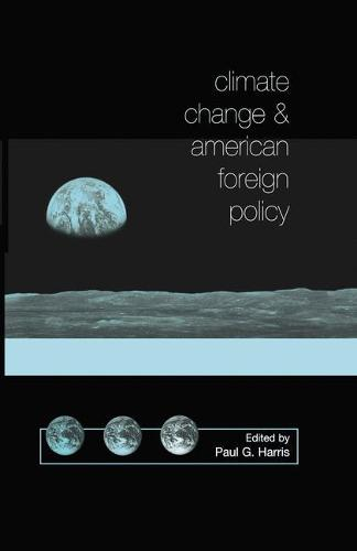 Climate Change and American Foreign Policy (Paperback)