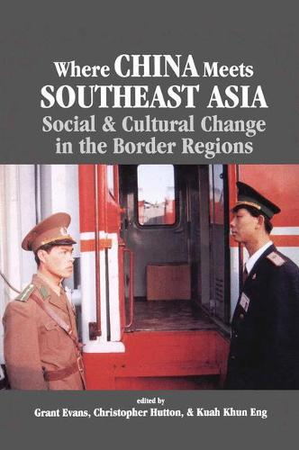 Where China Meets Southeast Asia: Social and Cultural Change in the Border Region (Paperback)