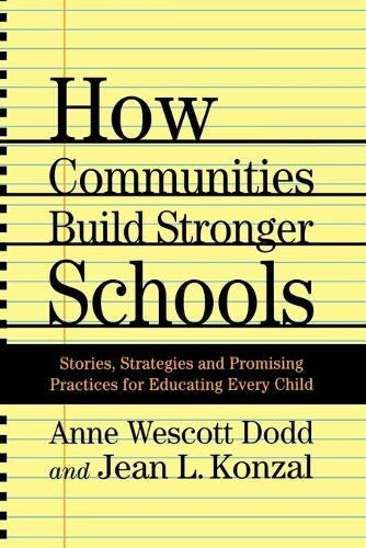 How Communities Build Stronger Schools: Stories, Strategies, and Promising Practices for Educating Every Child (Paperback)
