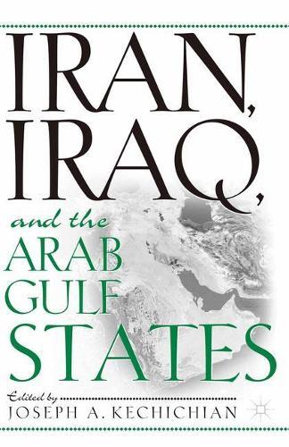 Iran, Iraq and the Arab Gulf States (Paperback)