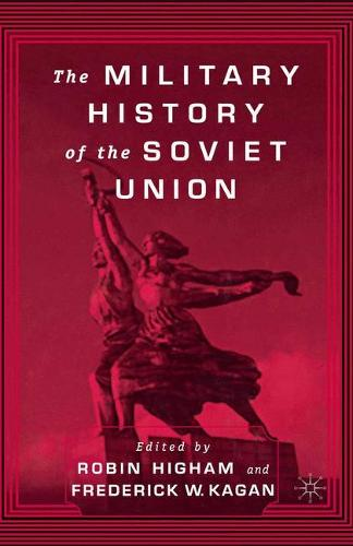 The Military History of the Soviet Union (Paperback)