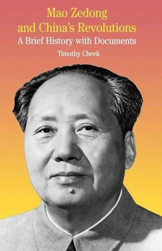 Mao Zedong and China's Revolutions: A Brief History with Documents - The Bedford Series in History and Culture (Paperback)