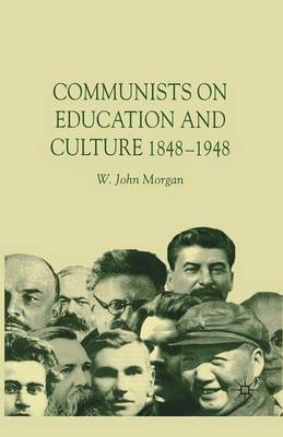 Communists on Education and Culture, 1848-1948 (Paperback)