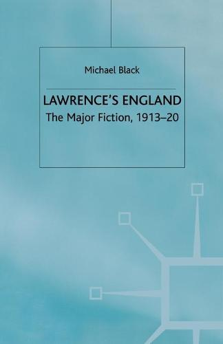Lawrence's England: The Major Fiction, 1913-20 (Paperback)