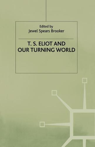T.S. Eliot and our Turning World (Paperback)