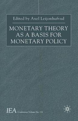 Monetary Theory as a Basis for Monetary Policy - International Economic Association Series (Paperback)