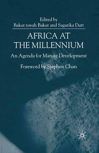 Africa at the Millenium 2000: An Agenda for Mature Development (Paperback)