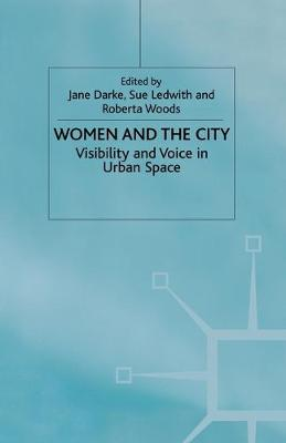 Women and the City: Visibility and Voice in Urban Space (Paperback)