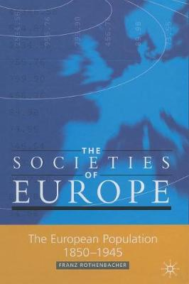 The European Population, 1850-1945 - Societies of Europe (Paperback)