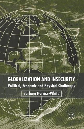 Globalization and Insecurity: Political, Economic and Physical Challenges (Paperback)