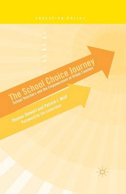 The School Choice Journey 2014: School Vouchers and the Empowerment of Urban Families - Education Policy (Paperback)
