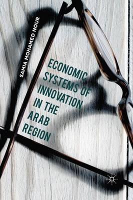Economic Systems of Innovation in the Arab Region (Paperback)