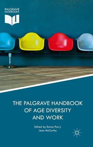 The Palgrave Handbook of Age Diversity and Work (Paperback)