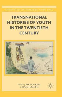 Transnational Histories of Youth in the Twentieth Century - Palgrave Macmillan Transnational History Series (Paperback)
