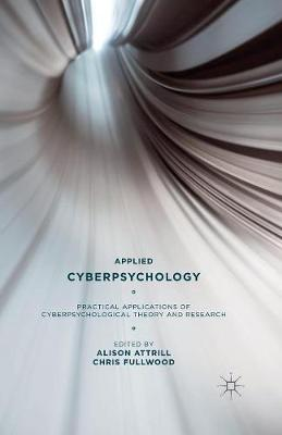 Applied Cyberpsychology: Practical Applications of Cyberpsychological Theory and Research (Paperback)