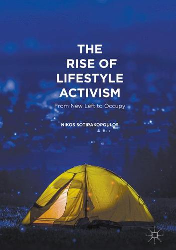 The Rise of Lifestyle Activism: From New Left to Occupy (Paperback)
