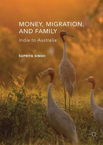 Money, Migration, and Family: India to Australia (Paperback)