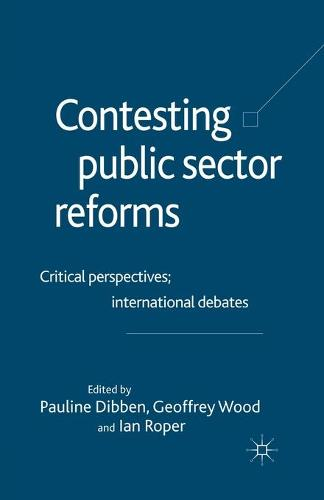 Contesting Public Sector Reforms: Critical Perspectives, International Debates (Paperback)
