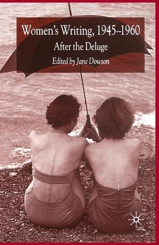 Women's Writing 1945-1960: After the Deluge (Paperback)