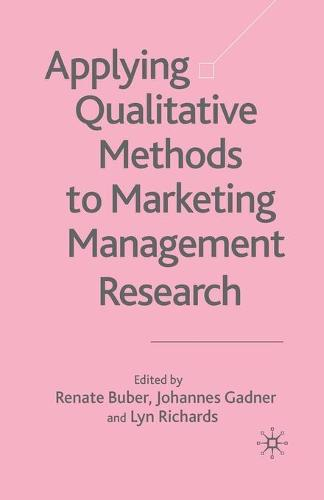 Applying Qualitative Methods to Marketing Management Research (Paperback)
